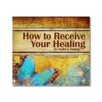 How to Receive Your Healing Bkst