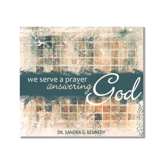 We Serve a Prayer Answering God NEW Bkst