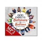 God Expects Believers to Believe mp3