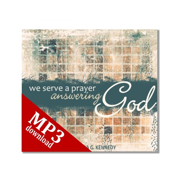 We Serve a Prayer Answering God mp3