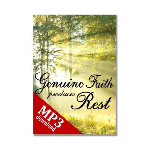 Genuine Faith Produces Rest mp3